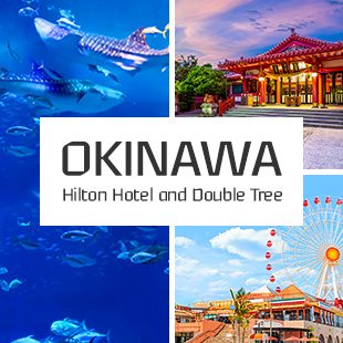 OKINAWA Hilton Hotel<br>and Double Tree